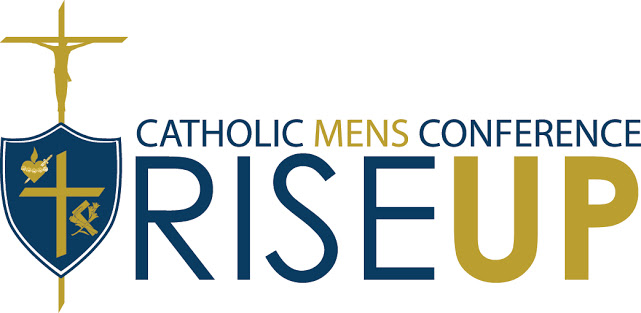Rise Up Catholic Men's Conference: HAS BEEN CANCELED
