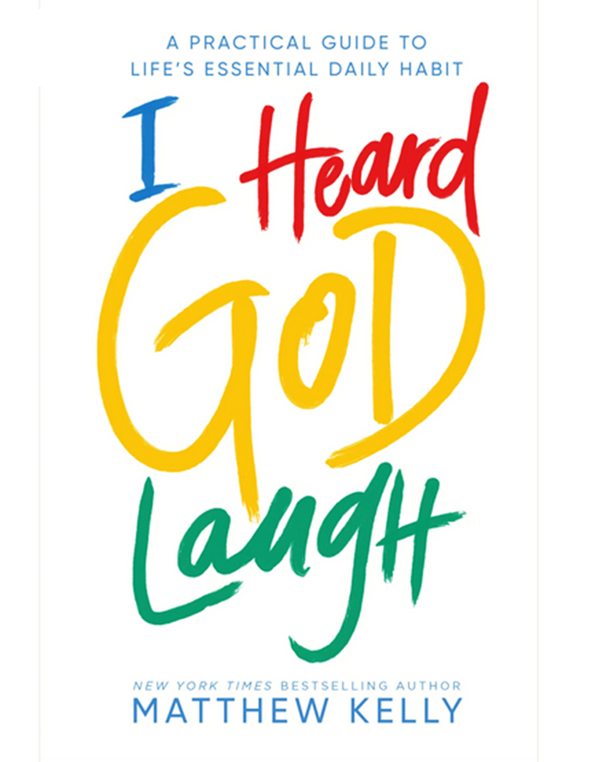 CHRISTMAS BOOK: I Heard God Laugh by Matthew Kelly