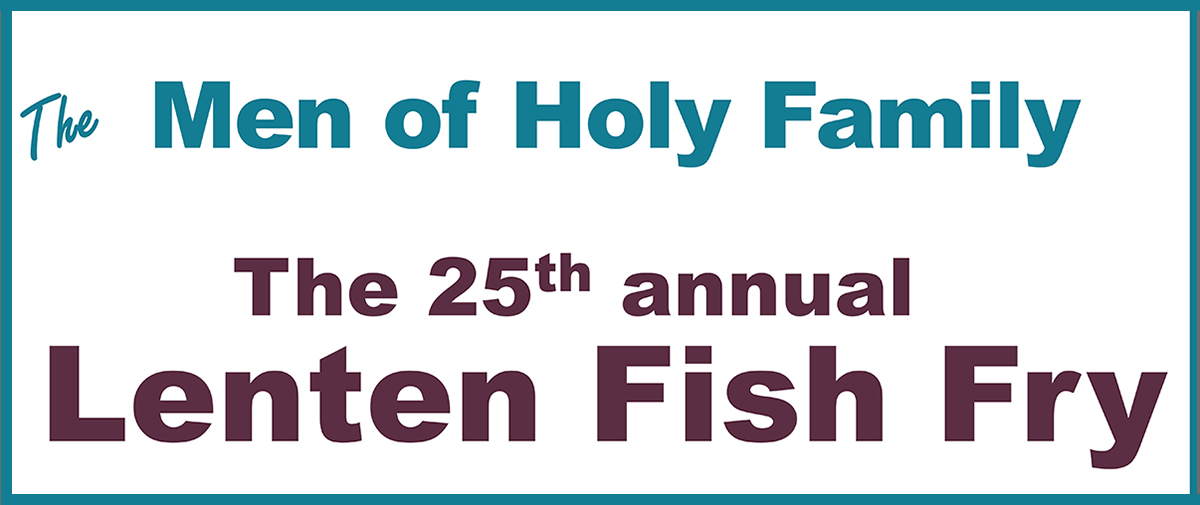 Men of Holy Family Fish Fry – Drive-Thru Only